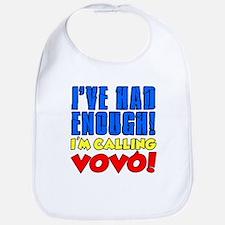 Had Enough Calling Vovo Bib