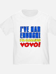 Had Enough Calling Vovo T-Shirt