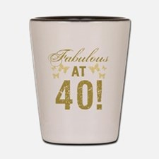 Fabulous 40th Birthday Shot Glass