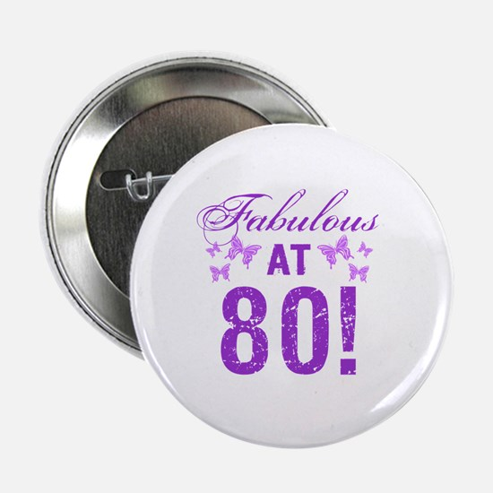 "Fabulous 80th Birthday 2.25"" Button"