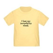 I lost my invisibility cloak. T-Shirt
