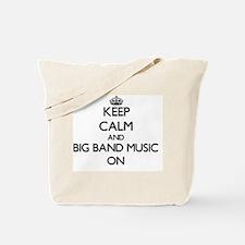 Keep Calm and Big Band Music ON Tote Bag