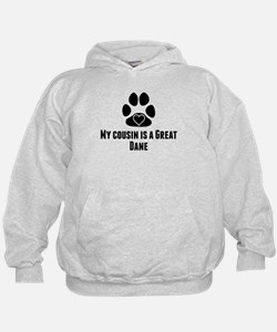 My Cousin Is A Great Dane Hoodie