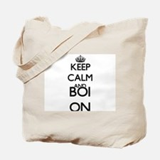 Keep Calm and Boi ON Tote Bag