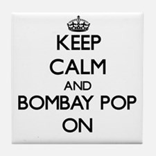Keep Calm and Bombay Pop ON Tile Coaster