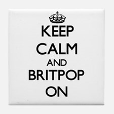 Keep Calm and Britpop ON Tile Coaster