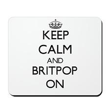 Keep Calm and Britpop ON Mousepad