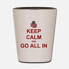 Keep Calm and Go All In-Red Shot Glass