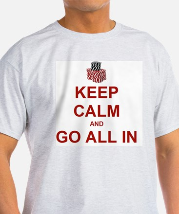Keep Calm and Go All In-Red T-Shirt