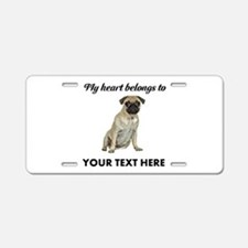 Personalized Pug Dog Aluminum License Plate