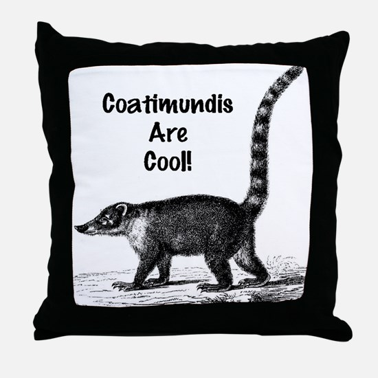 Coatimundis are Cool! Throw Pillow