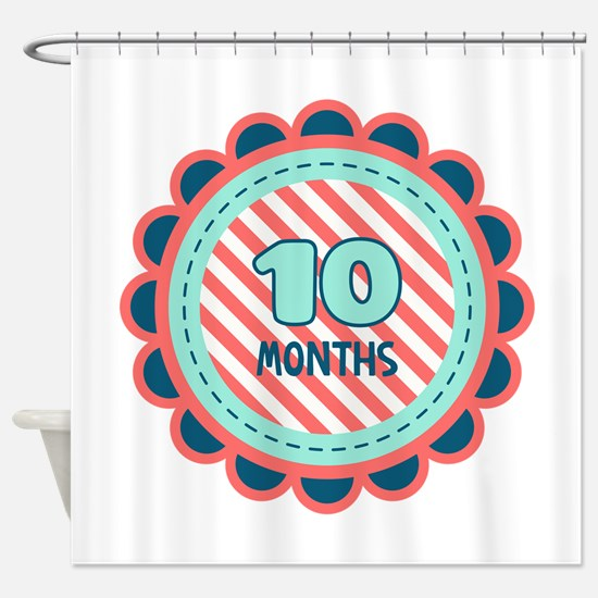 10 Months Shower Curtain