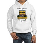 I Can Garden Anywhere Hooded Sweatshirt