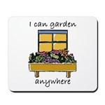 I Can Garden Anywhere Mousepad