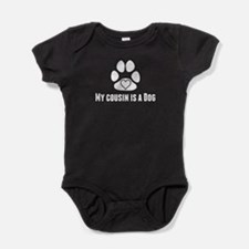My Cousin Is A Dog Baby Bodysuit