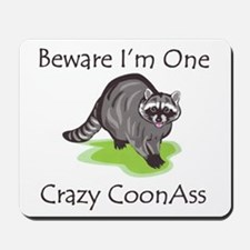 Beware I'm One Crazy Mousepad