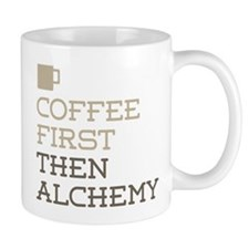 Coffee Then Alchemy Mugs