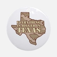 Everything Is Bigger In Texas Ornament (Round)