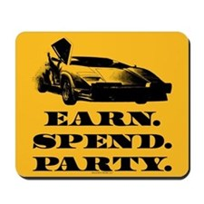 EARN SPEND PARTY Mousepad