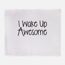 I WAKE UP AWESOME Throw Blanket