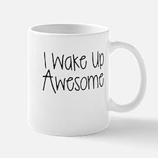 I WAKE UP AWESOME Mugs