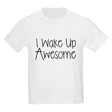I WAKE UP AWESOME T-Shirt