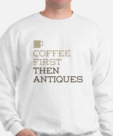 Coffee Then Antiques Sweatshirt