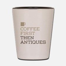Coffee Then Antiques Shot Glass