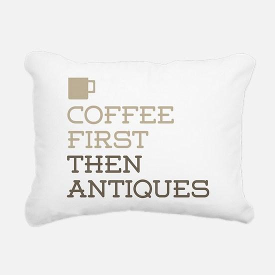 Coffee Then Antiques Rectangular Canvas Pillow