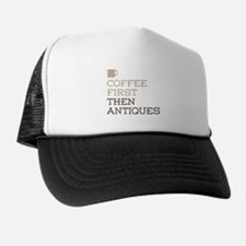 Coffee Then Antiques Trucker Hat