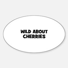 wild about cherries Oval Decal