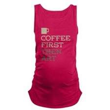 Coffee Then Art Maternity Tank Top