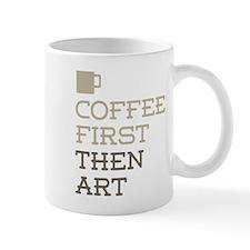 Coffee Then Art Mugs