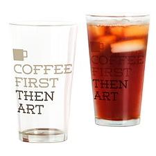 Coffee Then Art Drinking Glass