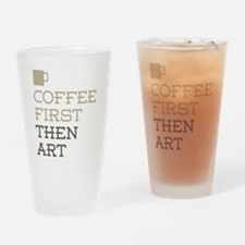 Coffee Then Art Drinking Glass