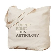 Coffee Then Astrology Tote Bag