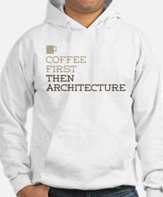 Coffee Then Architecture Hoodie