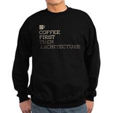 Coffee Then Architecture Sweatshirt