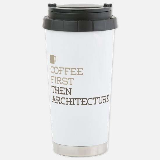 Coffee Then Architectur Stainless Steel Travel Mug