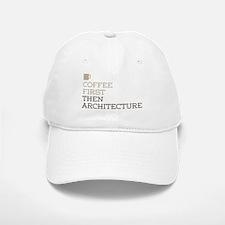 Coffee Then Architecture Baseball Baseball Cap