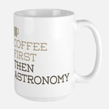 Coffee Then Astronomy Mugs