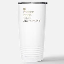 Coffee Then Astronomy Travel Mug