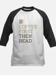 Coffee Then Bead Baseball Jersey