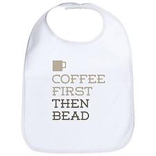Coffee Then Bead Bib
