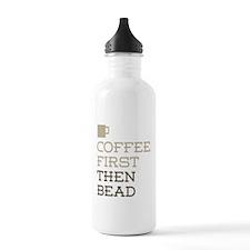 Coffee Then Bead Water Bottle