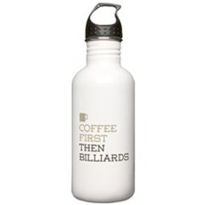 Coffee Then Billiards Water Bottle