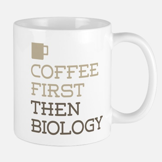 Coffee Then Biology Mugs