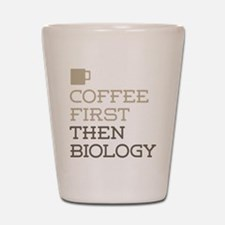 Coffee Then Biology Shot Glass