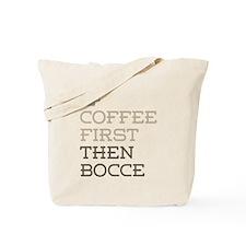 Coffee Then Bocce Tote Bag