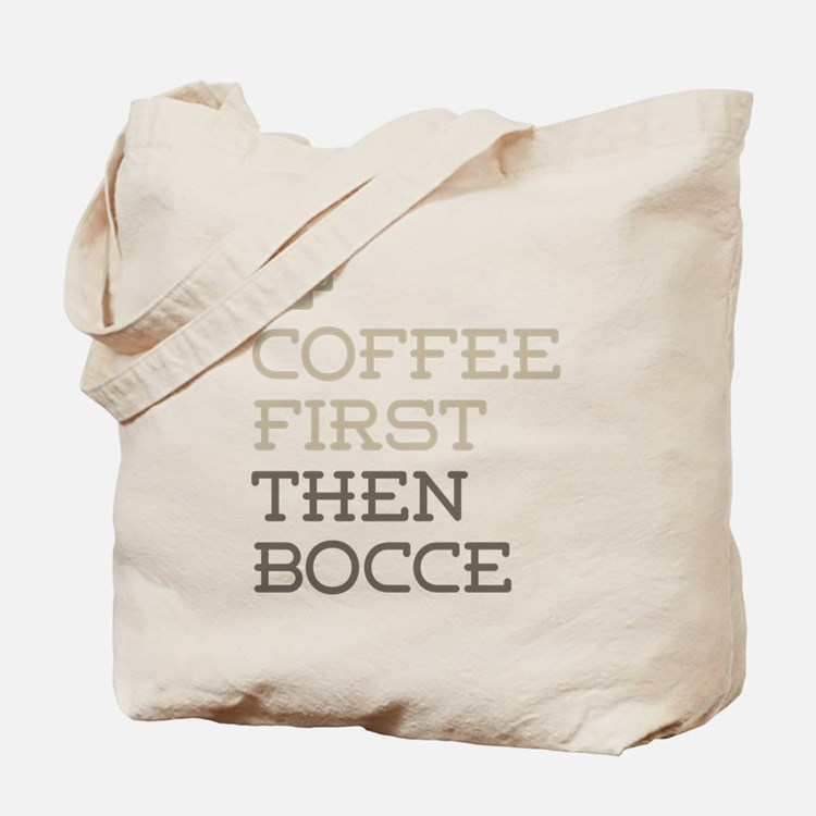 Coffee Then Bocce Tote Bag